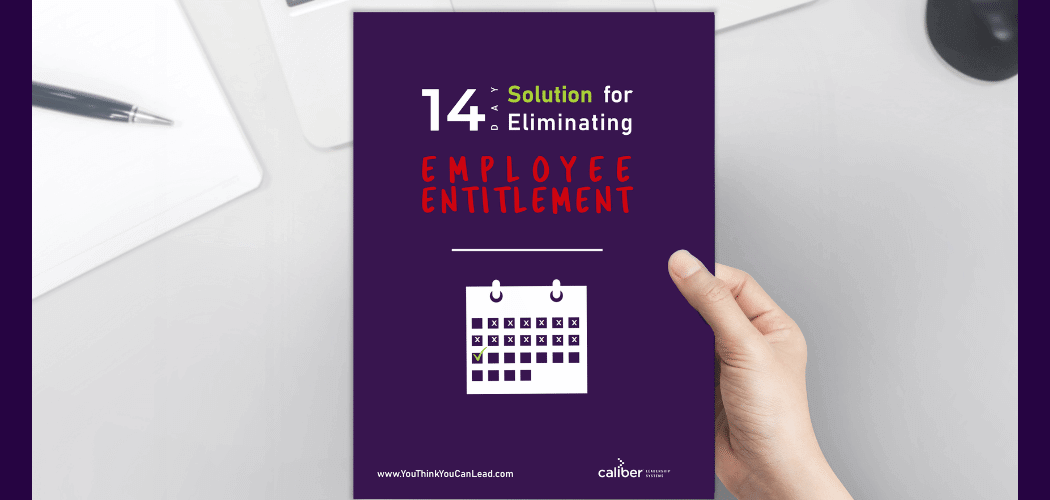 Leadership Development - 14 Day Download to Eliminating Employee Entitlement